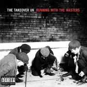 The Takeover UK Running With The Wasters album cover